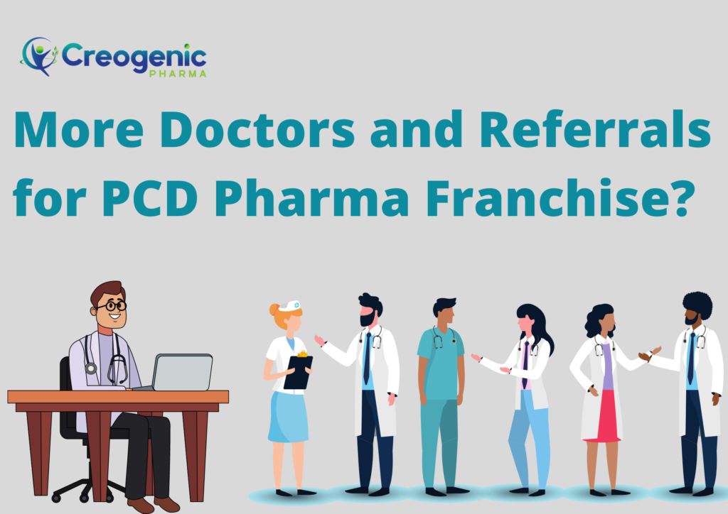 More Doctors and Referrals for PCD Pharma Franchise