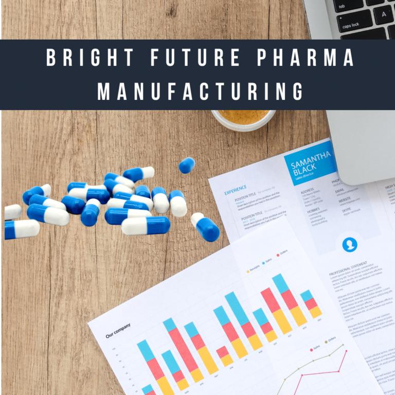 Bright future Pharma Manufacturing