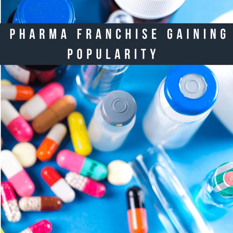 Pharma Franchise gaining popularity